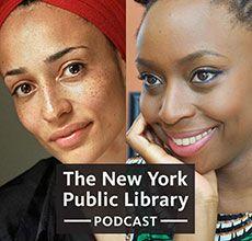 Powerful podcast with Zadie Smith and Chimamanda Ngozi Adichie
