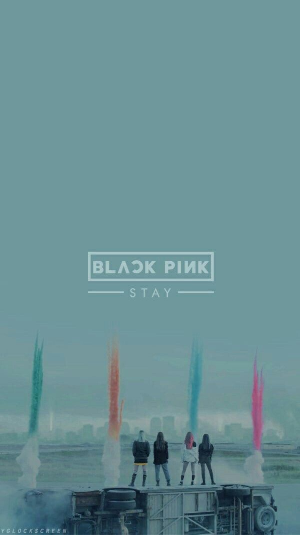 Blackpink Stay Wallpaper Wallpaper In 2019 Pinterest