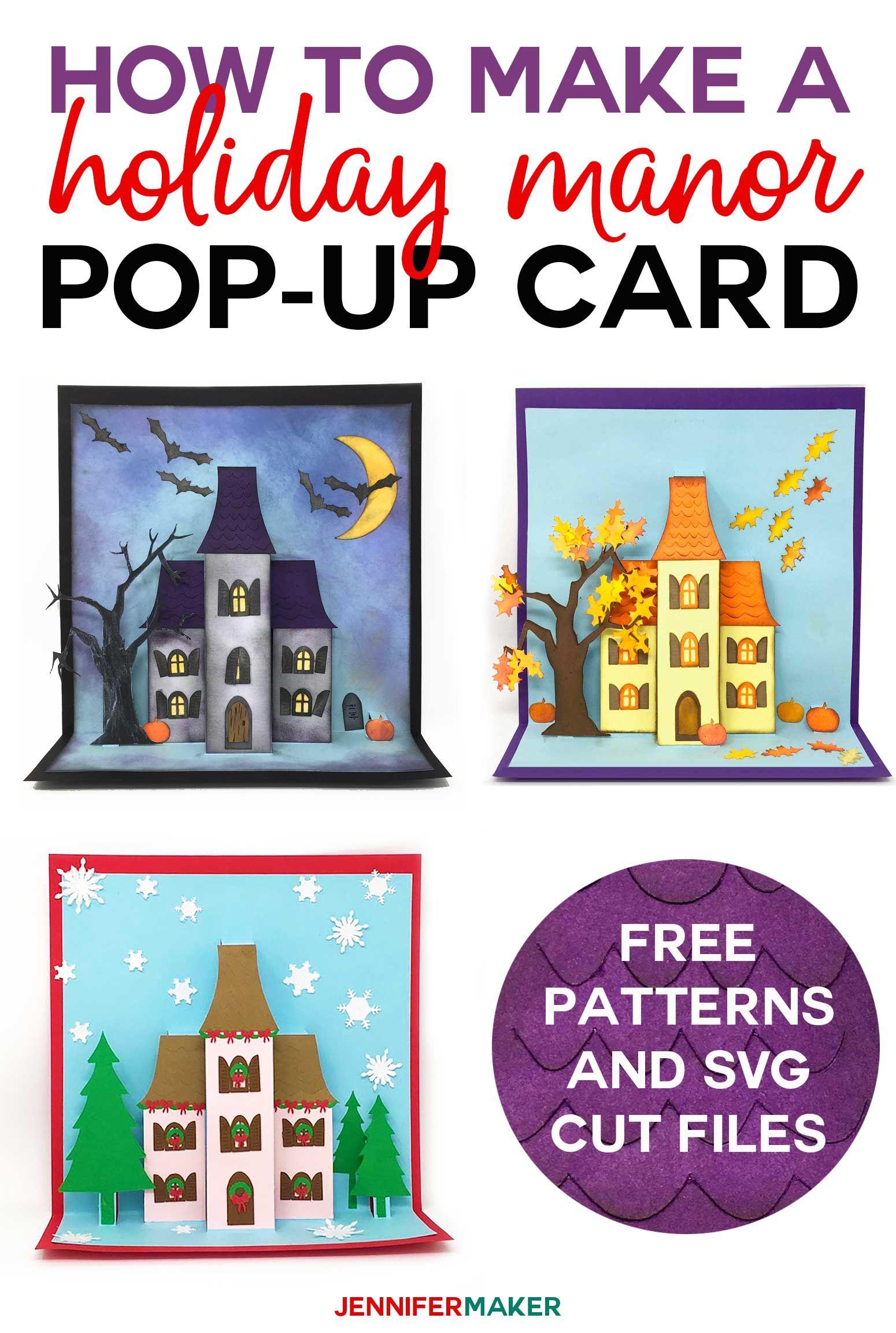 Make Pop Up House Cards For Halloween Autumn And Christmas Jennifer Maker Pop Up Cards Cards Cricut Crafts
