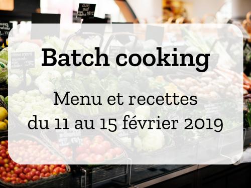 Batch cooking Hiver #8 – Mois de Février – Semaine 7