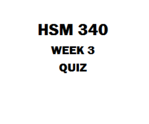 HSM 340 Week 3 Quiz 1. (TCO 3) From a hospital's