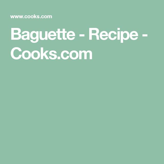 Baguette - Recipe - Cooks.com