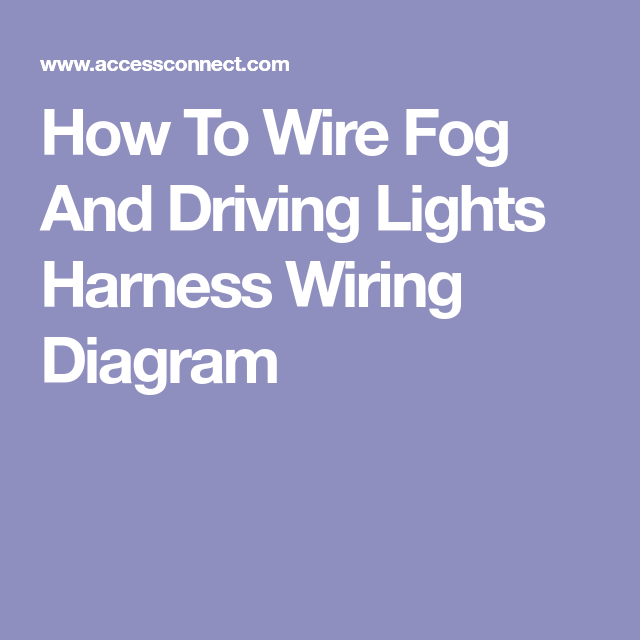 How to wire fog and driving lights harness wiring diagram 12v lights how to wire fog and driving lights harness wiring diagram asfbconference2016 Image collections