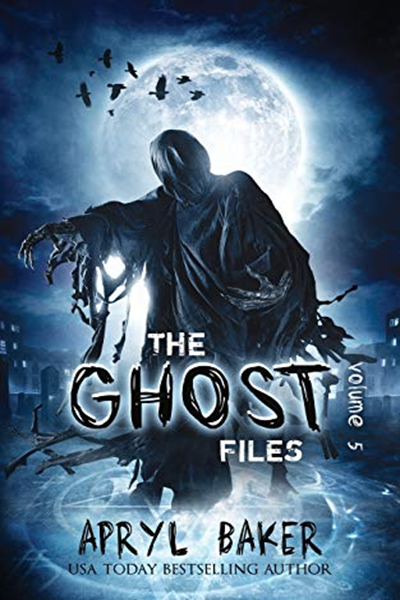 (2018) The Ghost Files 5 by Apryl Baker Limitless