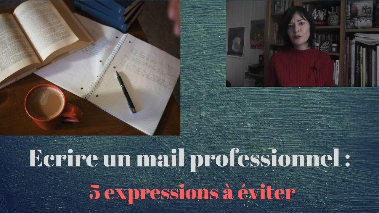 Ecrire un mail professionnel 5 expressions à éviter E