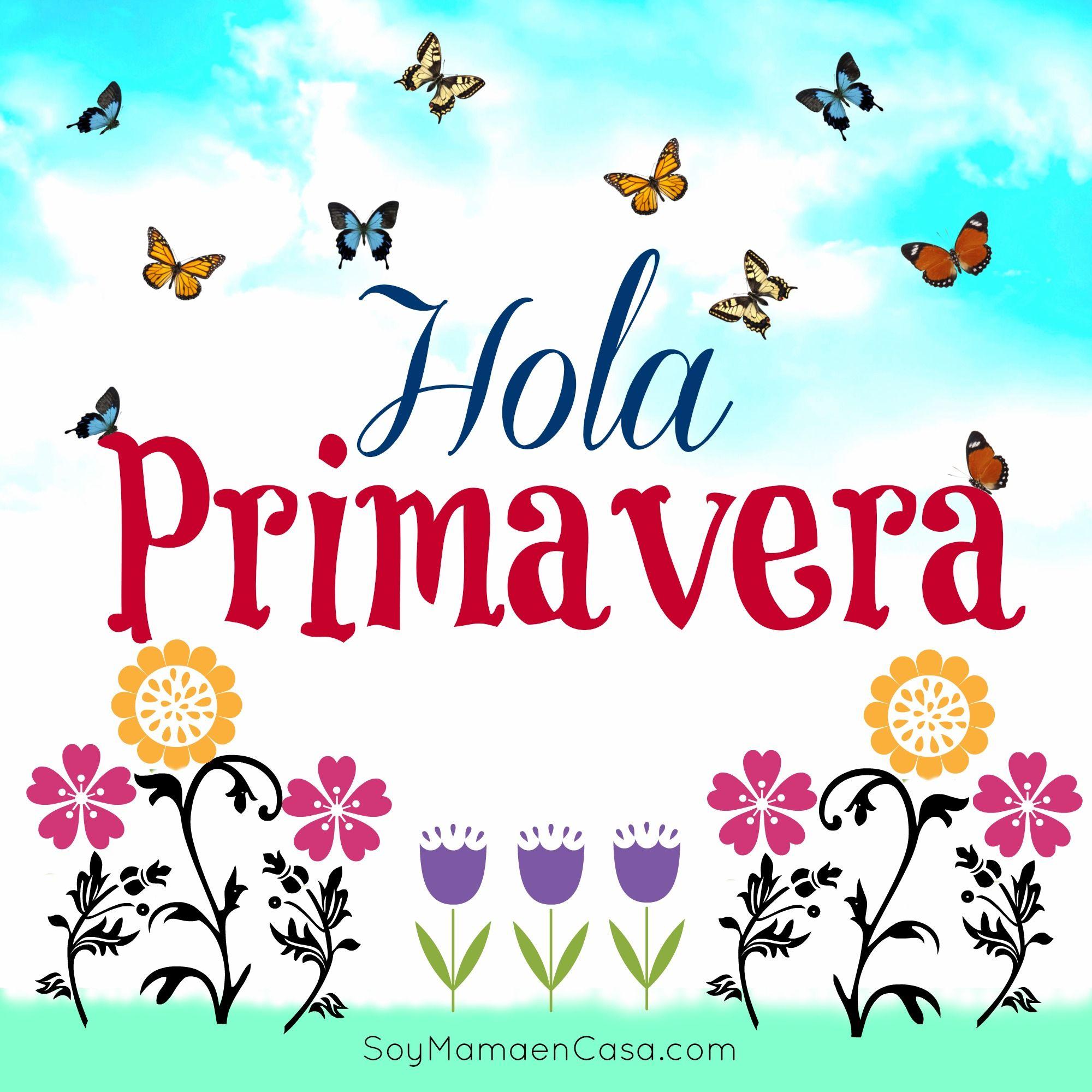Hola #Primavera #saludos www.soymamaencasa.com | Graphics ...