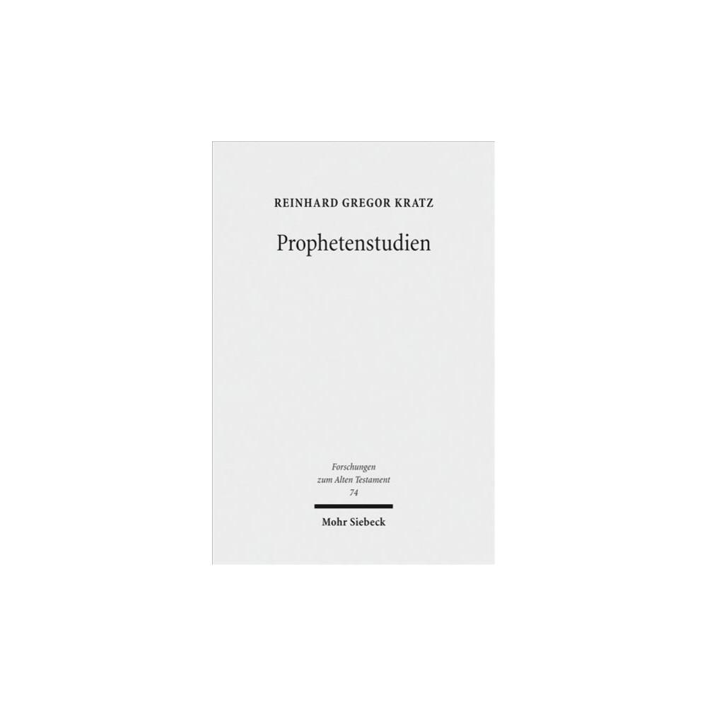 Prophetenstudien : Kleine Schriften (Vol 2) (Reprint) (Paperback) (Reinhard Gregor Kratz)