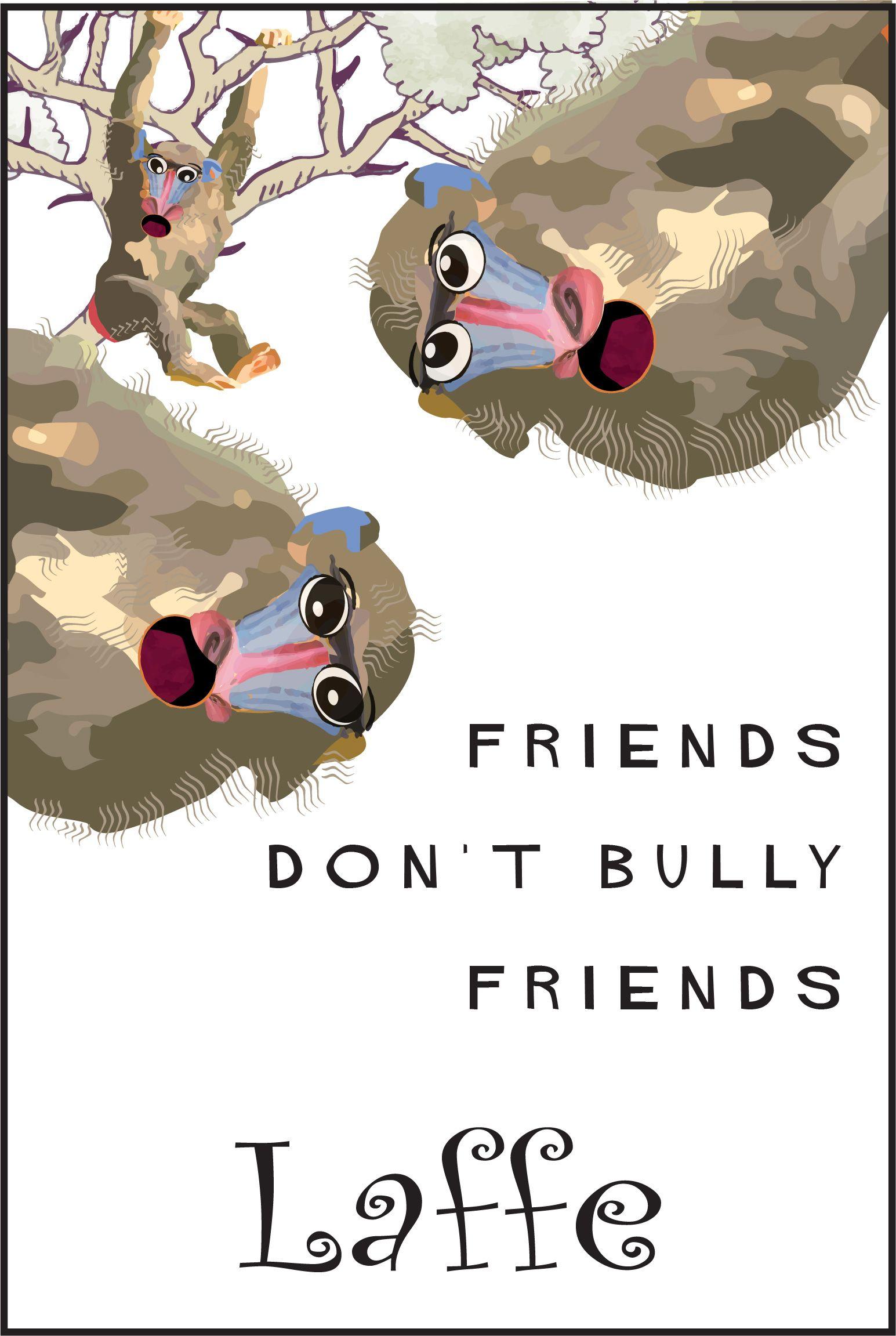 Friends Don T Bully Friends