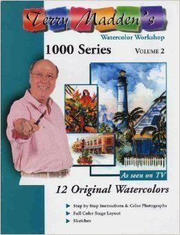 Terry Maddens Watercolor Workshop 1000 Series Vol 2 Terry Madden 9780971121836 Amazon Com Books