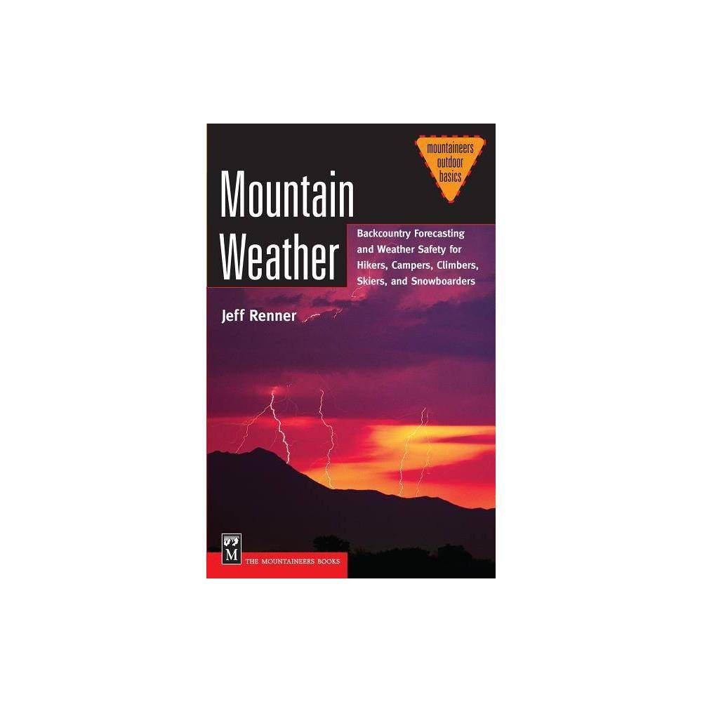 Mountain Weather Mountaineers Outdoor Basics By Jeff Renner