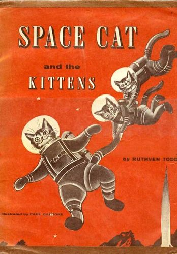 1958. Space Cat and the Kittens.  illustrated by Paul Galdone.