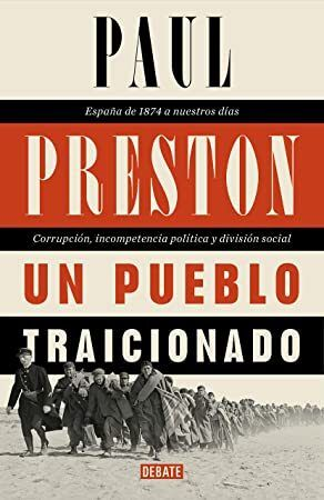 Epub Un Pueblo Traicionado España De 1876 A Nuestros Días Corrupción Incompetencia Política Y D Preston Reading Reading Online