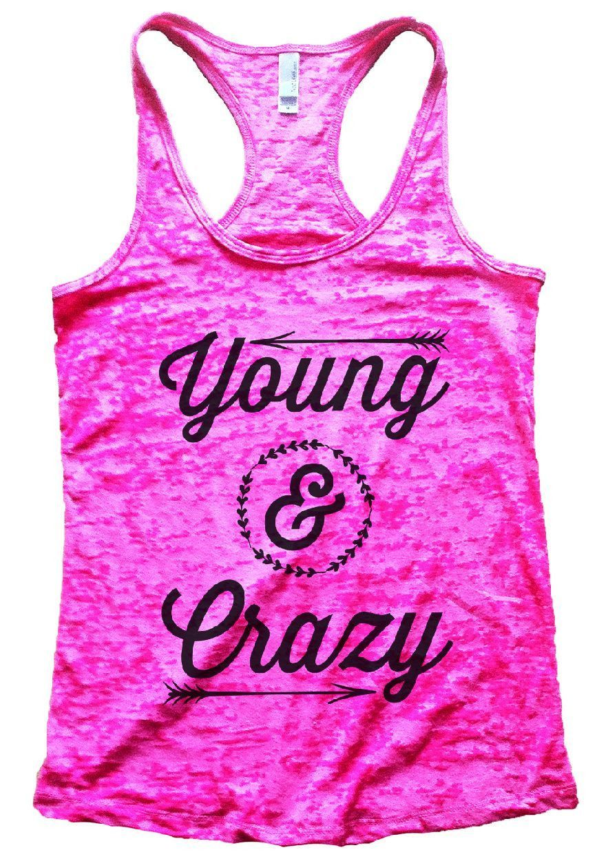 Young & Crazy Burnout Tank Top By Womens Tank Tops