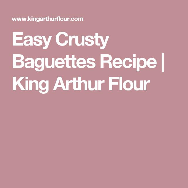 Easy Crusty Baguettes Recipe | King Arthur Flour