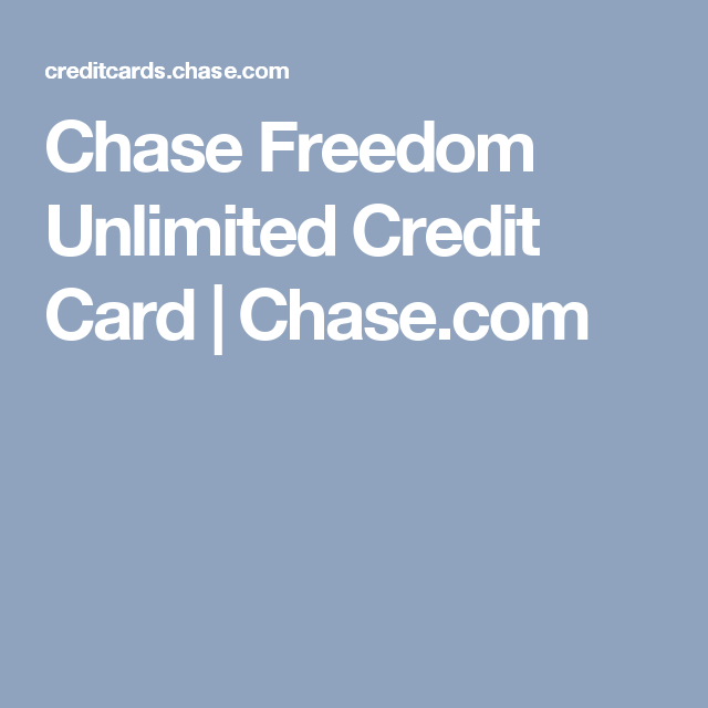 Chase Freedom Unlimited Credit Card Chase Com Rewards Credit Cards Small Business Credit Cards Best Credit Cards