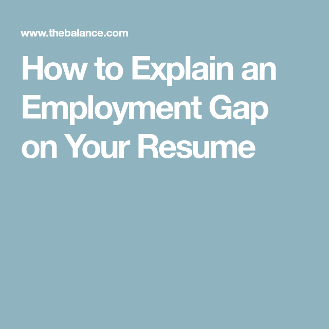 How To Explain An Employment Gap On Your Resume