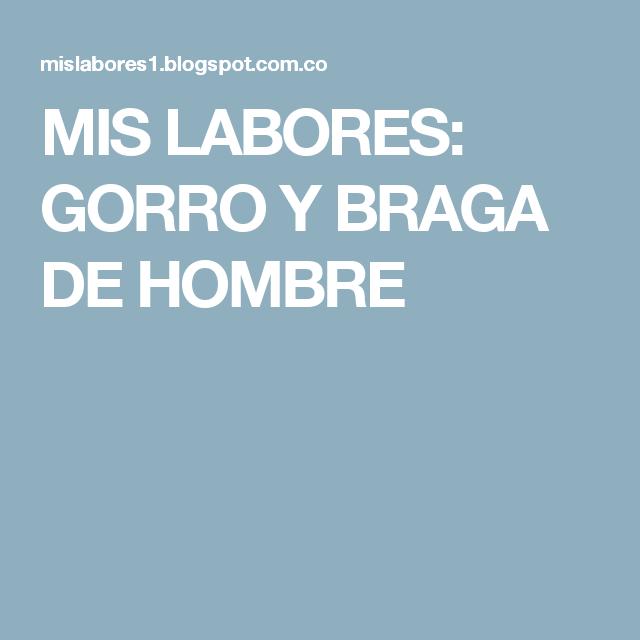 MIS LABORES: GORRO Y BRAGA DE HOMBRE