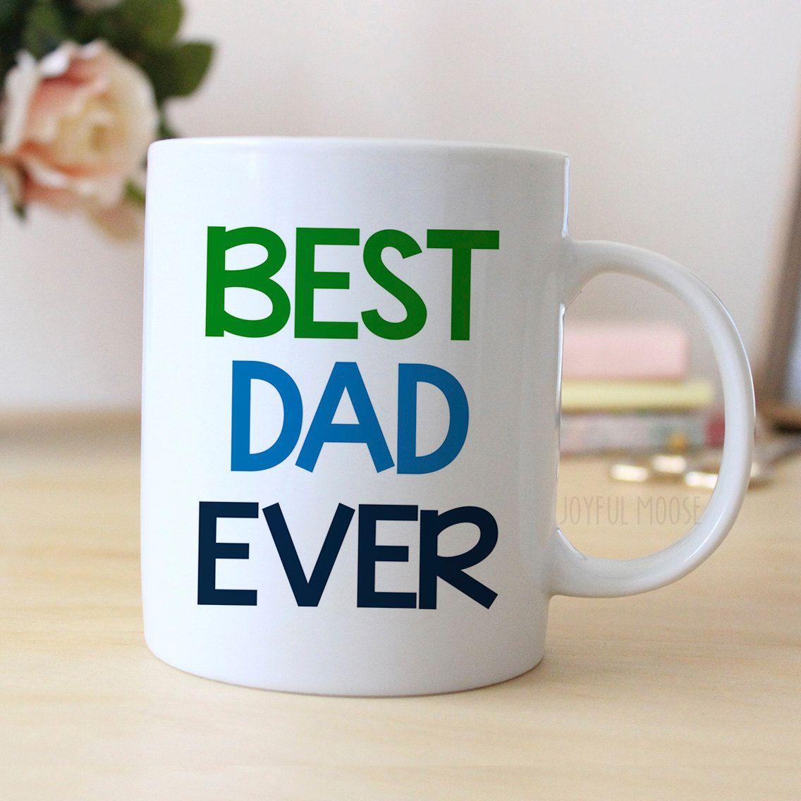 Best Dad Ever Coffee Mug Father's Day Gift Coffee Mug