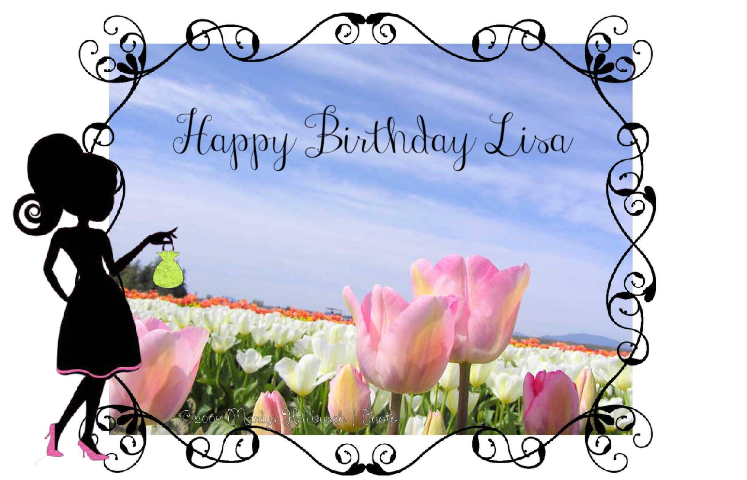 Happy Birthday Lisa PixByMarlys.com   Birthday Cards ...