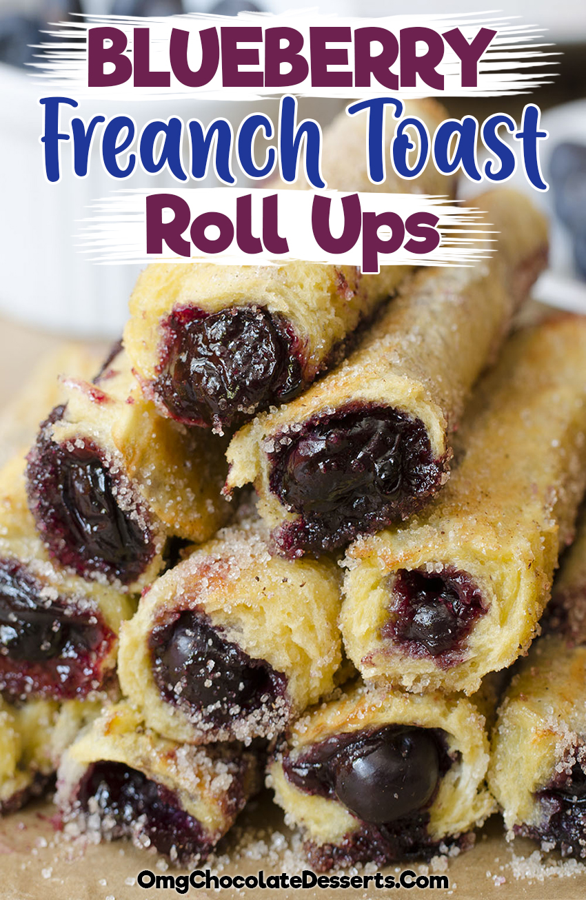Blueberry French Toast Roll Ups