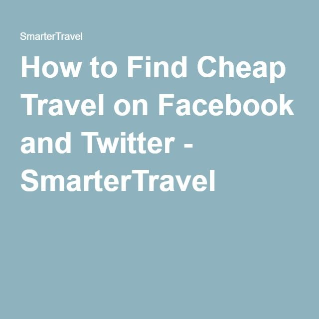 How to Find Cheap Travel on Facebook and Twitter - SmarterTravel