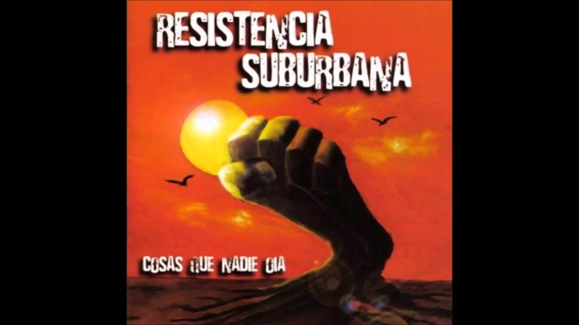 Resistencia Suburbana - Cosas que Nadie Oia (Full Album)
