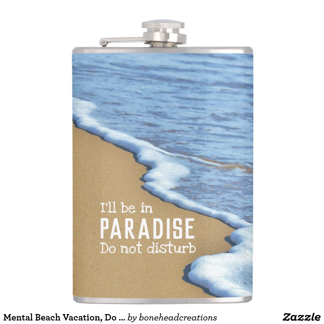 Mental Beach Vacation, Do Not Disturb Flask | Zazzle com