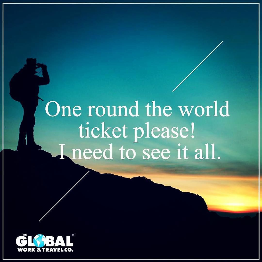 "Explore The World Quotes One Round The World Ticket Please I Need To See It All."" Travel"