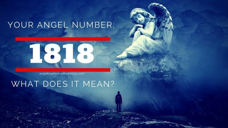 Angel Number 1818 Meaning And Symbolism Angel Number Meanings
