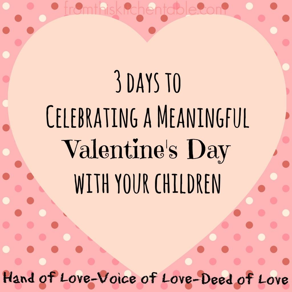Celebrating a Meaningful Valentine's Day with Children ...