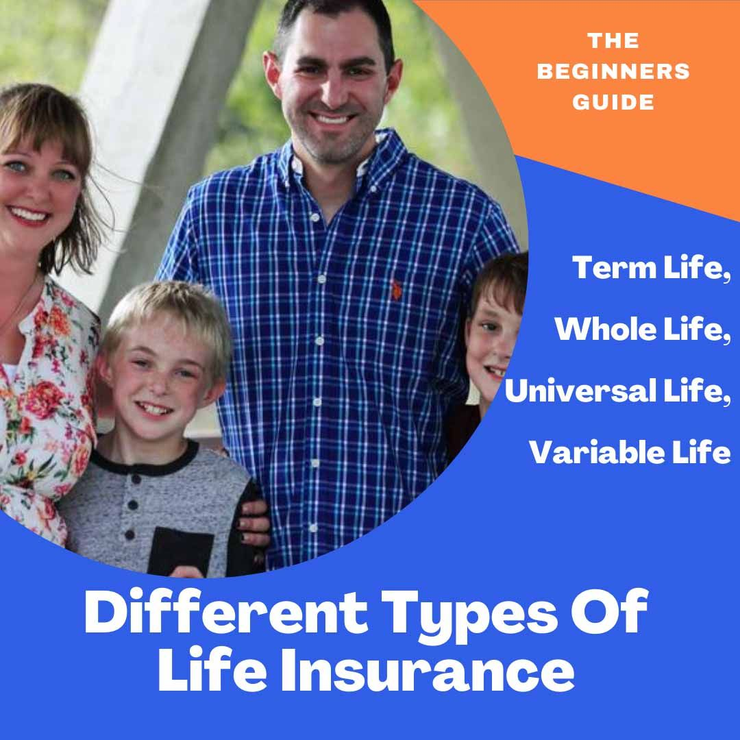 Different Types Of Life Insurance - (The Beginners Guide ...