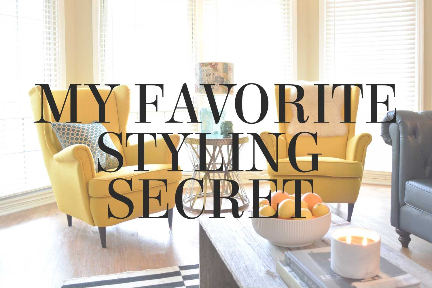 My favorite styling secret - a quick design tip from interior stylist Lesley Myrick