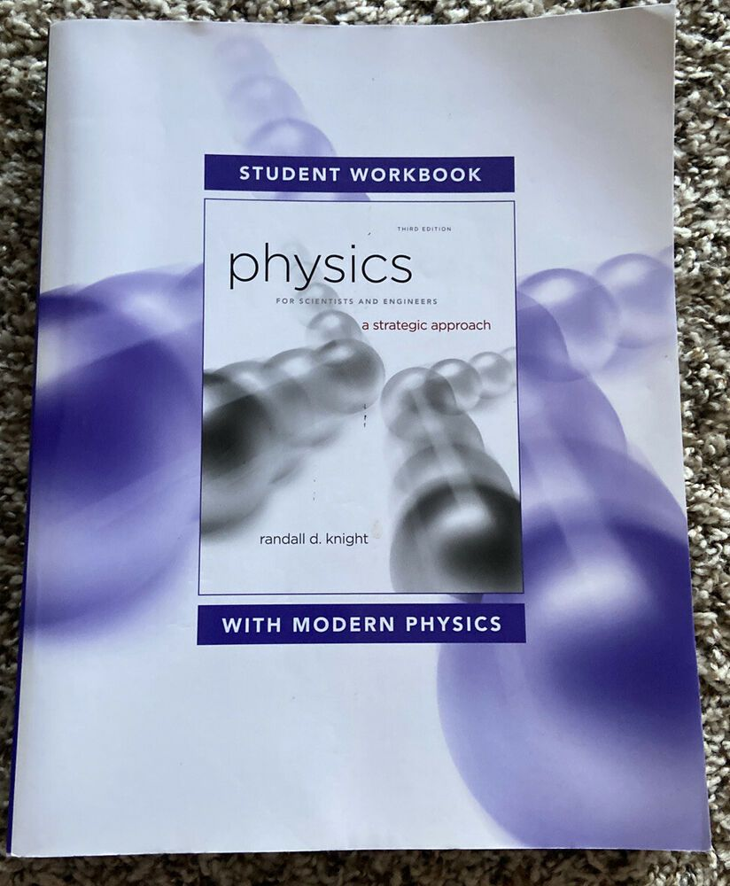 Physics For Scientists And Engineers Randall D Knight Student Workbook 3rd Ed Modern Physics Physics Workbook