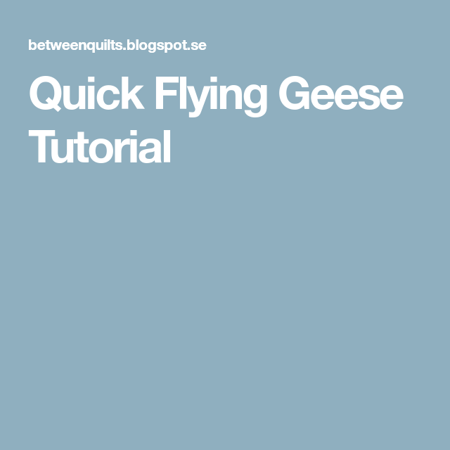 Quick Flying Geese Tutorial