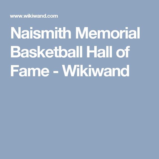 Naismith Memorial Basketball Hall of Fame - Wikiwand