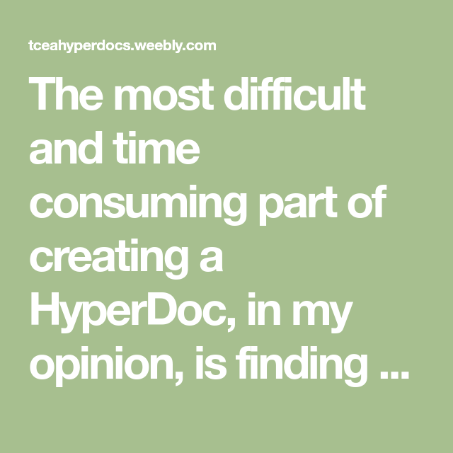 The Most Difficult And Time Consuming Part Of Creating A Hyperdoc  The Most Difficult And Time Consuming Part Of Creating A Hyperdoc In My  Opinion