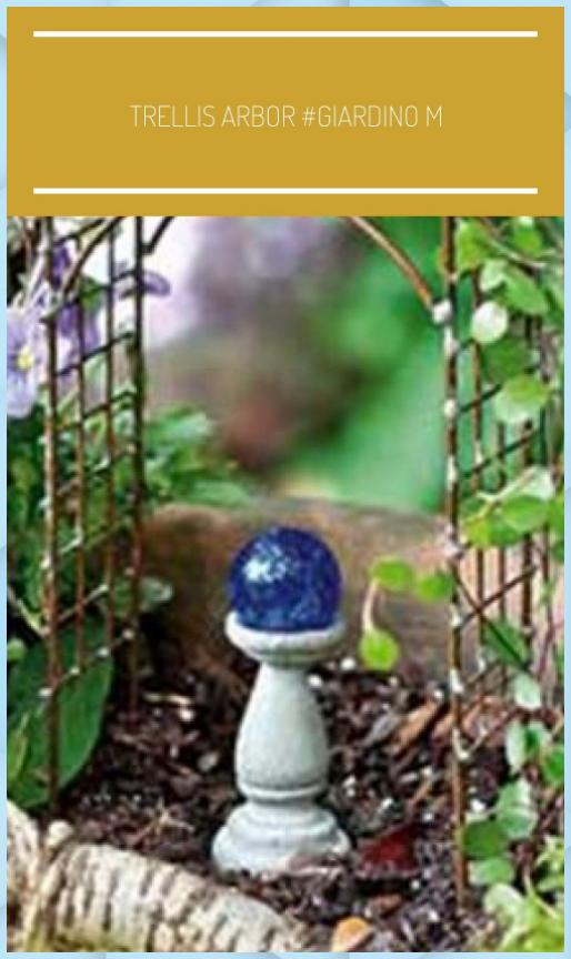 Photo of Trellis Arbor # Giardino in miniatura fai da te Trellis Arb – Giardino fai da te #Ar …