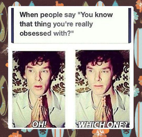 John:I met one of your friends today. Sherlock:Oh? John:One of your Enemy's  Sherlock:Oh!Which one?