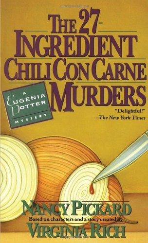 The 27-Ingredient Chili Con Carne Murders: A Eugenia Potter Mystery (Eugenia Potter Mysteries) by Nancy Pickard http://www.amazon.com/dp/0440216419/ref=cm_sw_r_pi_dp_CDgQvb1GA532A