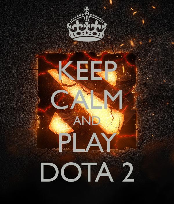 keep calm and play dota 2 poster dota 2 pinterest calming