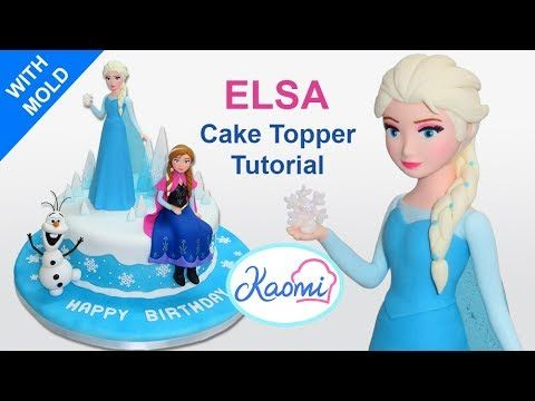 How To Make Elsa Cake Topper Cómo Hacer A De Frozen You