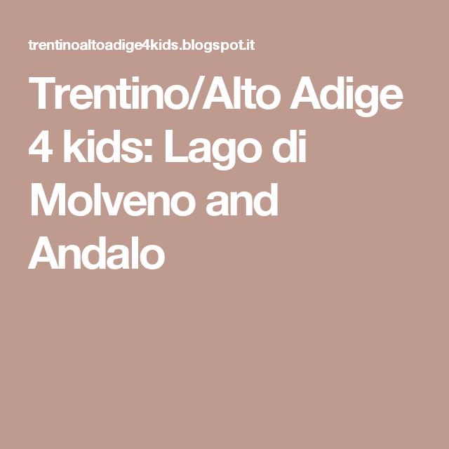 Trentino/Alto Adige 4 kids: Lago di Molveno and Andalo