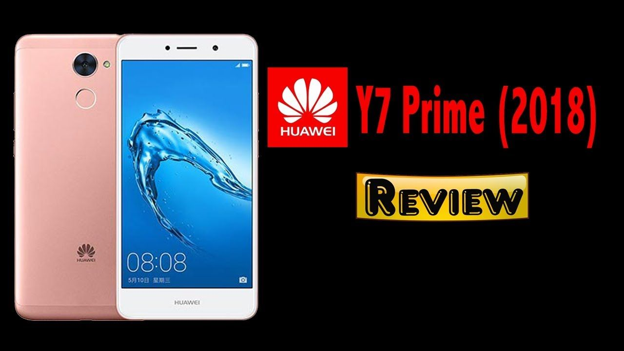Huawei Y7 Prime (2018) Review | Tech News | Cell phone