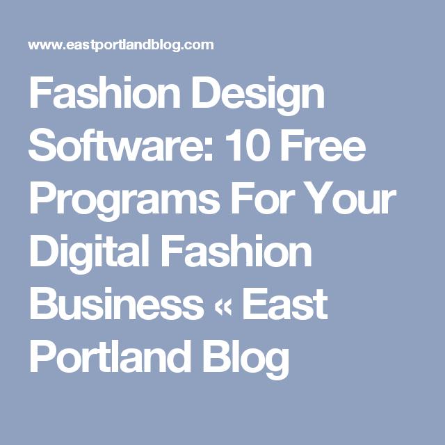 Fashion Design Software 10 Free Programs For Your Digital Fashion Business East Portland Blog