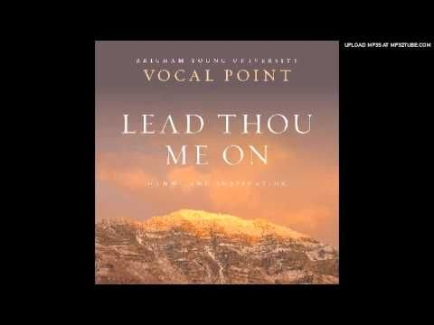 Byu Vocal Point Lead Kindly Light Vocal Point Lds Music Vocal