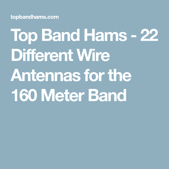 Top Band Hams - 22 Different Wire Antennas for the 160 Meter Band ...