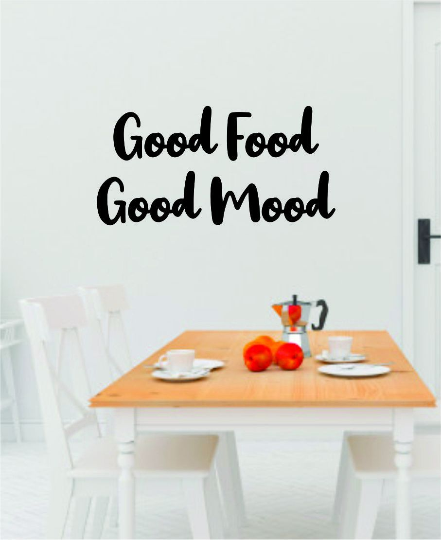 Good Food Good Mood V2 Quote Decal Sticker Wall Vinyl Art Wall Room Decor Funny Inspirational Teen Kitchen Mom Girls - white