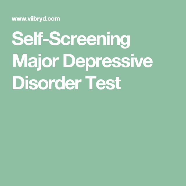 Self-Screening Major Depressive Disorder Test | Life....... | Pinterest