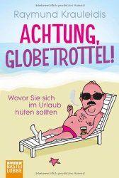 Buchtipp - Achtung Globetrottel!Buchbesprechung/en und Rezensionen auf andere Art….bei ebooksofa