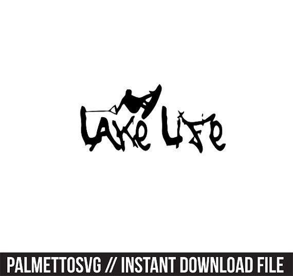 Lake Life Decal Svg Cricut Cut Files Silhouette Cut